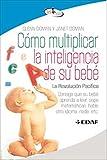 Como Multiplicar La Inteligencia de Su Bebe (Best Book)