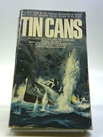 Tin Cans: The True Story of the Fighting Destroyers of World War II