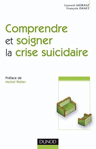 Comprendre et soigner la crise suicidaire (Psychanalyse)