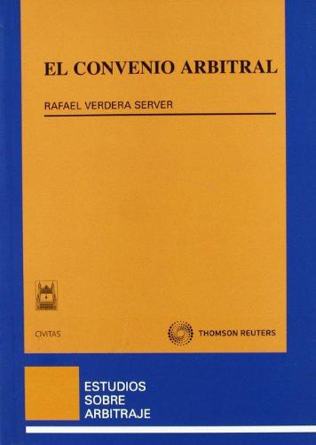 El convenio arbitral (Estudios Derecho Mercantil) por Rafael Verdera Server