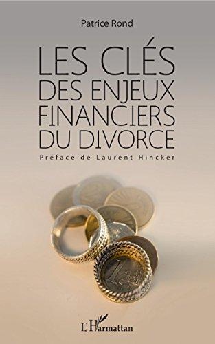 Clés des enjeux financiers du divorce (Les) par Patrice Rond