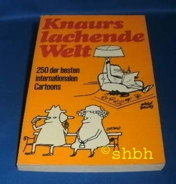 Droemer Knaur Knaurs lachende Welt I. 250 der besten internationalen Cartoons