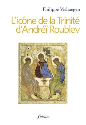 L'icône de la Trinité d'Andréï Roublev