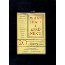 What Shall I Read Next?: A Personal Selection of Twentieth Century English Books by F. Seymour Smith (1953-01-02)