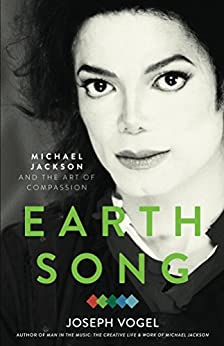 Earth Song: Michael Jackson and the Art of Compassion by [Vogel, Joseph]