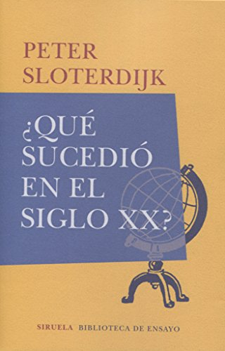 ¿Qué sucedió en el siglo XX? (Biblioteca de Ensayo / Serie mayor) por Peter Sloterdijk