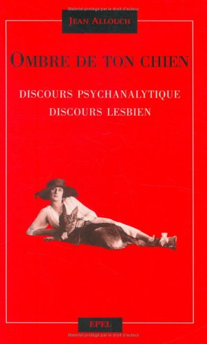 Ombre de ton chien : Discours psychanalytique, discours lesbien