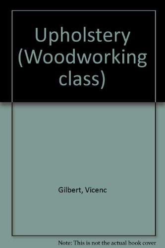 WOODWORKING CLASS UPHOLSTERY