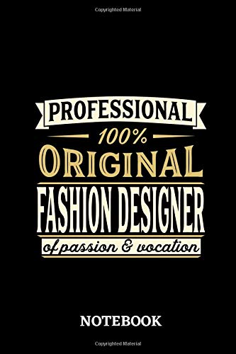 Professional Original Fashion Designer Notebook of Passion and Vocation: 6x9 inches - 110 lined pages • Perfect Office Job Utility • Gift, Present Idea