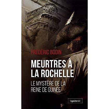 Meurtres à La Rochelle: Le Mystère de la reine de Guinée (Le Geste noir)