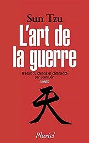 L'art de la guerre : Traduit et commenté du chinois par Jean Lévi - Inédit (Plur