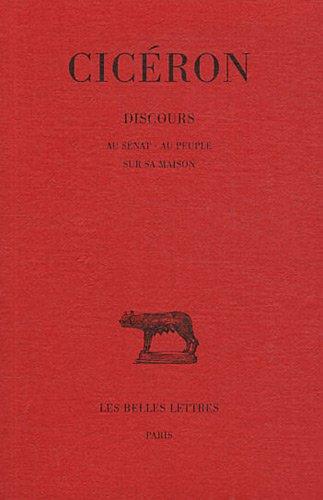 Discours, tome 13, 1re partie. Au sénat - Au peuple - Sur la maison