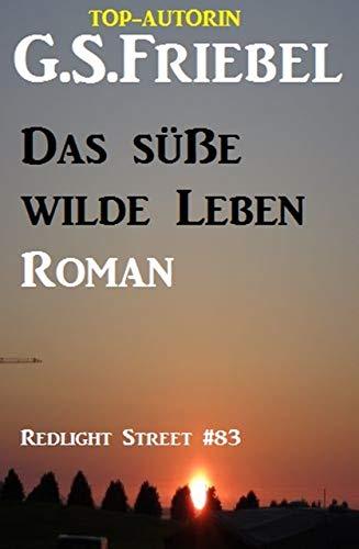 Das süße wilde Leben: Redlight Street #83