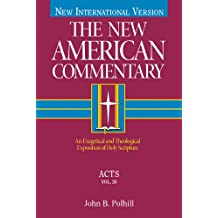 Acts: An Exegetical and Theological Exposition of Holy Scripture: 26 (The New American Commentary)