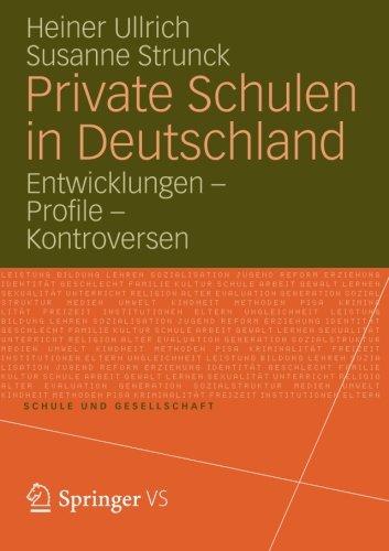 Private Schulen in Deutschland: Entwicklungen - Profile - Kontroversen (Schule und Gesellschaft, Band 53)