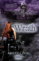 [Wrath] (By: Kristie Cook) [published: August, 2013]
