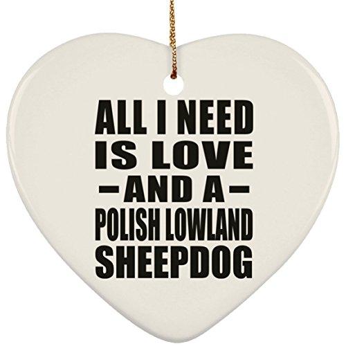 Designsify All I Need is Love and A Polish Lowland Sheepdog - Heart Ornament Herz Weihnachtsbaumschmuck aus Keramik Weihnachten - Geschenk zum Geburtstag Jahrestag Muttertag Vatertag Ostern - Polish Pottery Christmas Ornament