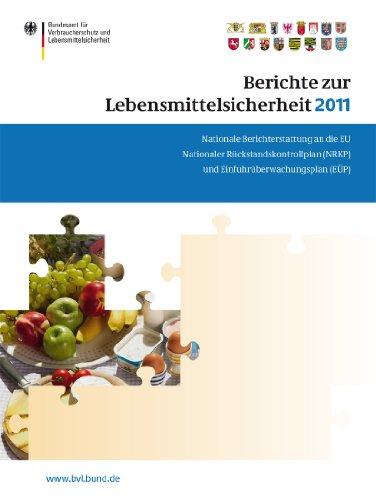 Berichte Zur Lebensmittelsicherheit 2011: Nationale Berichterstattung An Die Eu. Nationaler Rückstandskontrollplan (nrkp) Und Einfuhrüberwachungsplan (eüp) (bvl-reporte 7) por Saskia Dombrowski epub