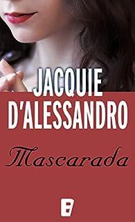 Mascarada par Jacquie D' Alessandro