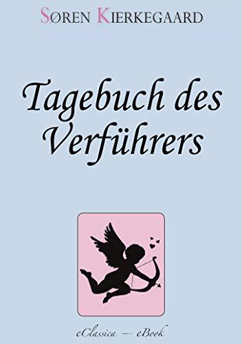 Søren Kierkegaard: Tagebuch des Verführers – Eine perfide Liebesgeschichte