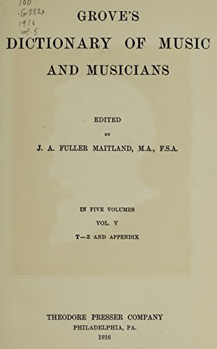 Grove's Dictionary of Music and Musicians (Volume V) (English Edition)