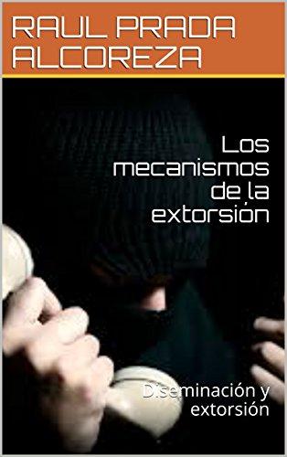 Los mecanismos de la extorsión: Diseminación y extorsión (Folletos nº 1)