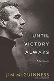 Until Victory Always - A Memoir