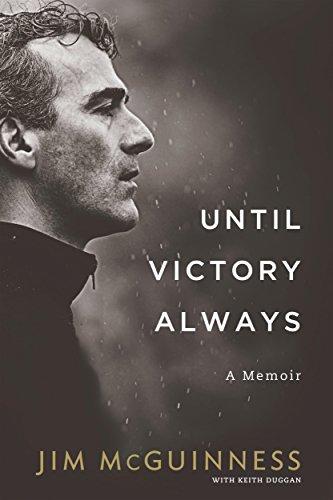 Until Victory Always: A Memoir (English Edition) par  Jim McGuinness