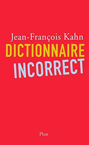 Dictionnaire incorrect par Jean-François KAHN