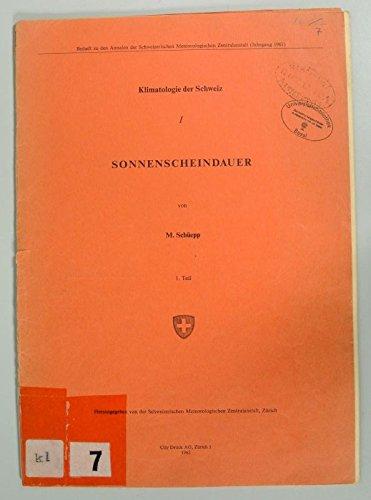 SONNENSCHEINDAUER von M. Schüepp, 1. Teil. KLIMATLOGIE DER SCHWEIZ, I.