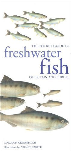Freshwater Fish of Britain and Europe by Malcolm Greenhalgh (2011-01-01)