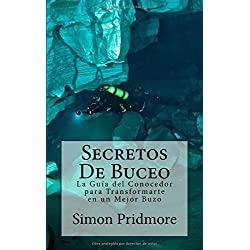 Secretos De Buceo: La Guia del Conocedor para Transformarte en un Mejor Buzo