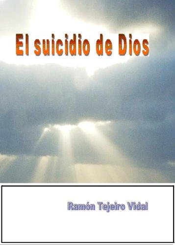 El suicidio de Dios por Ramón Tejeiro Vidal