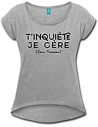 Spreadshirt T Inquiète Je Gère sans Pression T-Shirt à Manches retroussées  Femme 0d4707ad8d4c