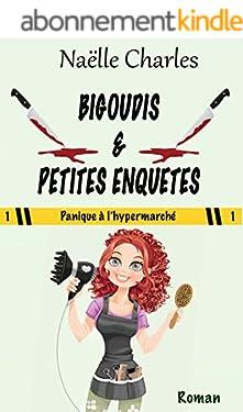 Bigoudis & petites enquêtes: Panique à l'hypermarché