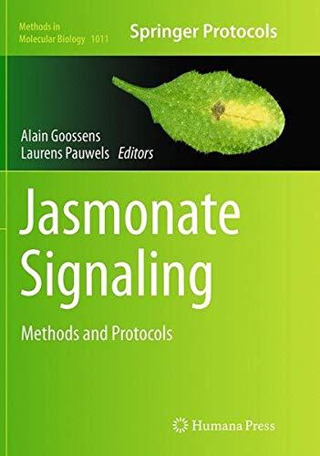 Jasmonate Signaling: Methods and Protocols (Methods in Molecular Biology, Band 1011)