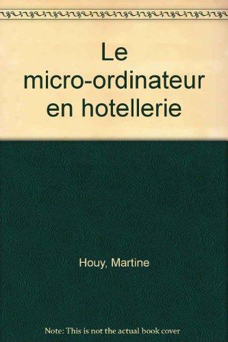 Le micro-ordinateur au service de l'hôtellerie et du tourisme : Baccalauréat technologique hôtelier, mise à niveau hôtellerie, BTS tourisme