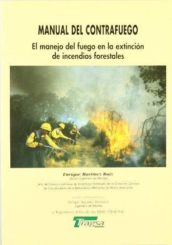 MANUAL DEL CONTRAFUEGO. EL MANEJO DEL FUEGO EN LA por Enrique Martínez Ruiz