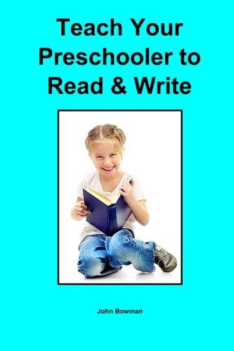 Teach Your Preschooler to Read & Write por John Bowman