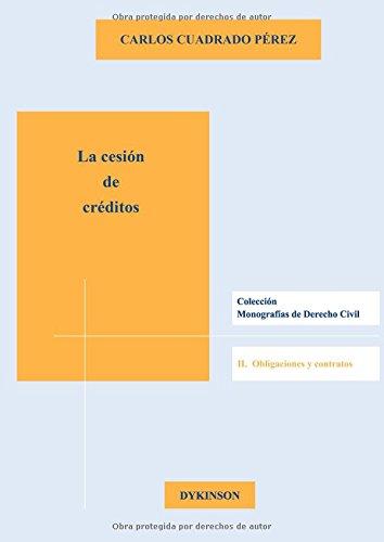 La cesión de créditos (Monografias Derecho Civil I) por Carlos Cuadrado Pérez