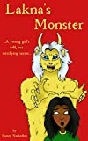 Lakna's Monster: A young girl's odd, but terrifying secret (English Edition)