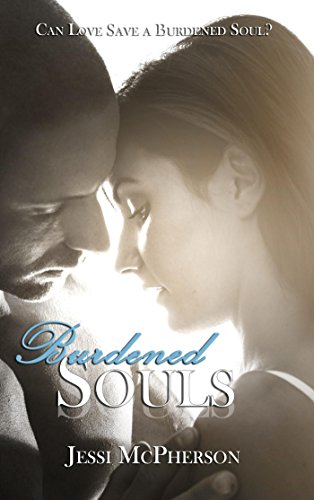 Burdened Souls (Burdened Souls Series Book 1) by [McPherson, Jessi]