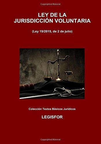 Ley de la Jurisdicción Voluntaria: 3.ª edición (2017). Colección Textos Básicos Jurídicos