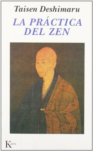 La práctica del Zen: Y cuatro textos canónicos Zen (Sabiduría perenne)