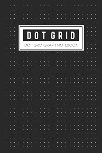 Dot Grid Graph Notebook: Writing Paper A Dotted Matrix And Sketch Book For Design Calligraphy