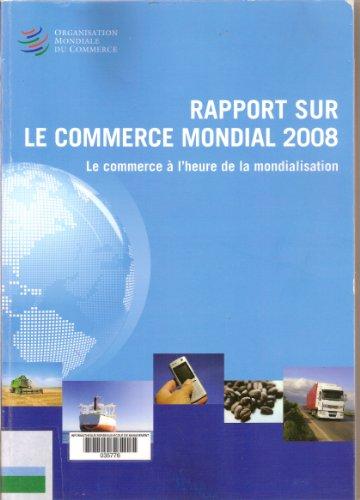 Rapport sur le commerce mondial 2008 : Le commerce à l'heure de la mondialisation