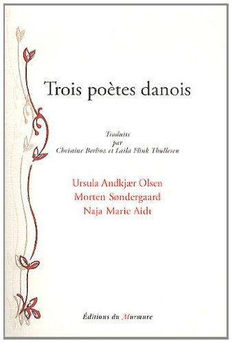 Trois poètes danois par Ursula Andkjaer Olsen/Morten Sondergaard/Naja Marie Aidt