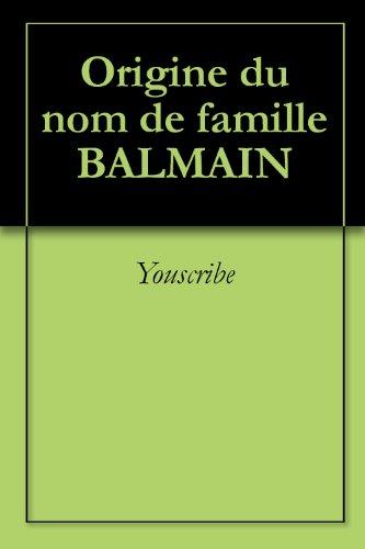 Origine du nom de famille BALMAIN (Oeuvres courtes) par Youscribe