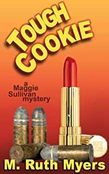 Tough Cookie (Maggie Sullivan Mysteries Book 2) (English Edition) di [Myers, M. Ruth]