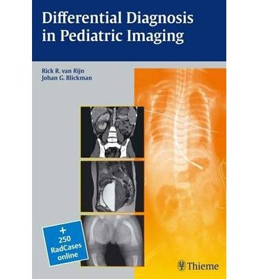 [(Differential Diagnosis in Pediatric Imaging)] [Author: Rick R. van Rijn] published on (May, 2011)